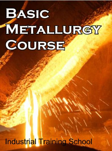 Industrial Training School offers a Basic Metallurgical Course and Metallurgical Principles Courses by Correspondence